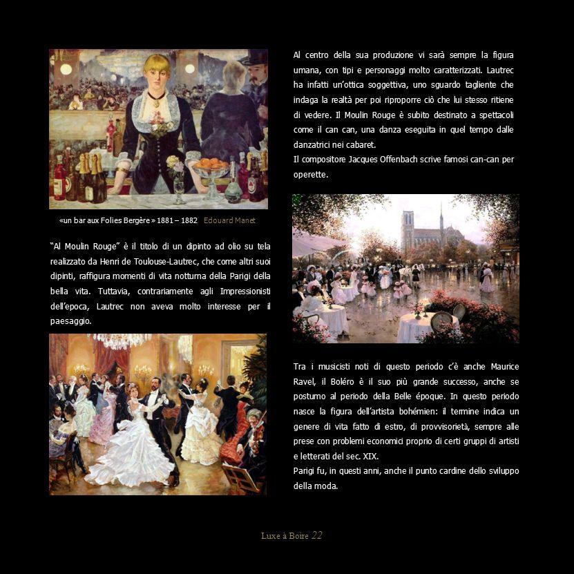 «un bar aux Folies Bergère » 1881 – 1882 Edouard Manet Luxe à Boire 22 Al centro della sua produzione vi sarà sempre la figura umana, con tipi e perso