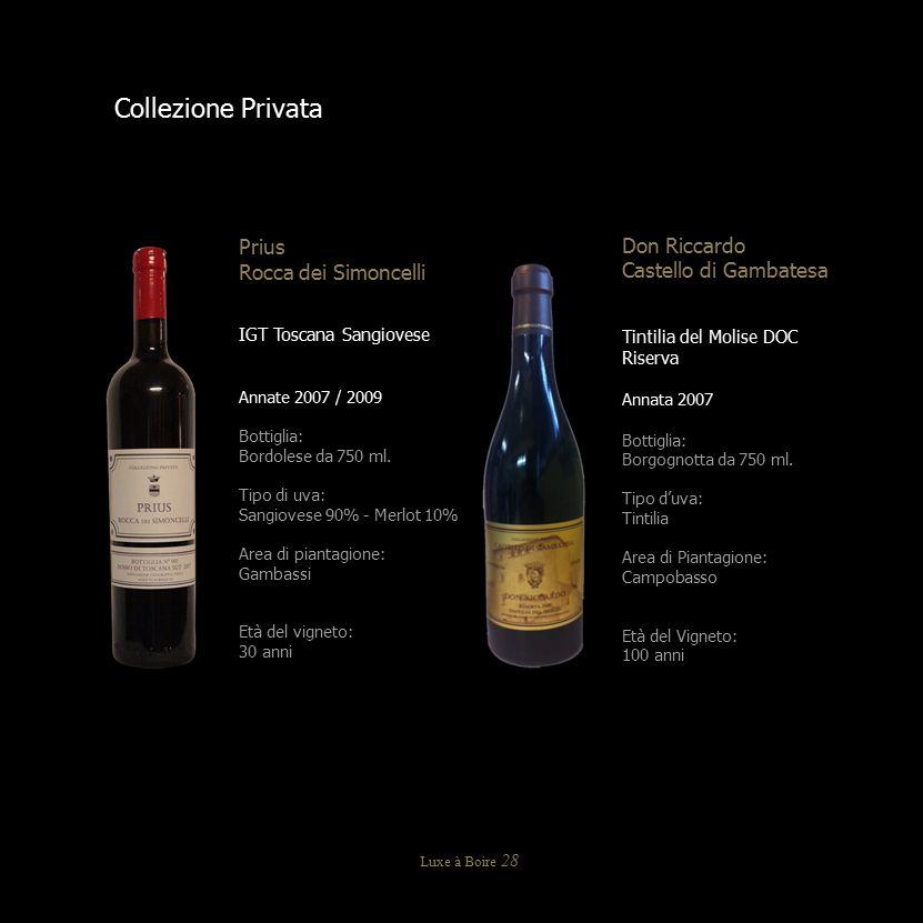 Collezione Privata Prius Rocca dei Simoncelli IGT Toscana Sangiovese Annate 2007 / 2009 Bottiglia: Bordolese da 750 ml. Tipo di uva: Sangiovese 90% -