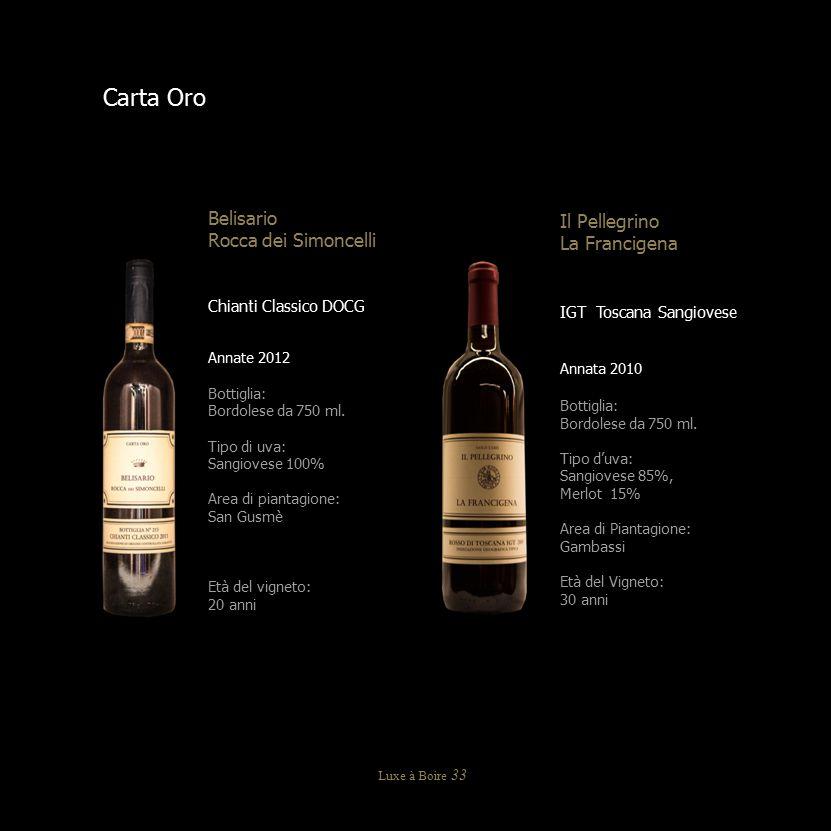 Carta Oro Belisario Rocca dei Simoncelli Chianti Classico DOCG Annate 2012 Bottiglia: Bordolese da 750 ml. Tipo di uva: Sangiovese 100% Area di pianta