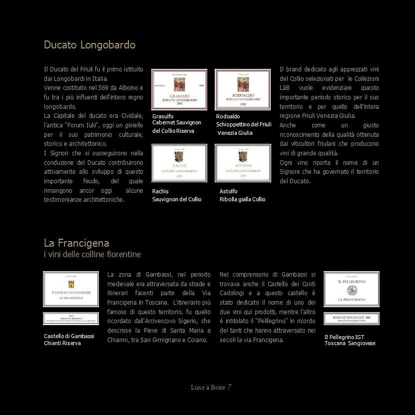 i clienti Luxe à Boire sono molto esclusivi, quasi unici, come i vini delle sue collezioni ………..