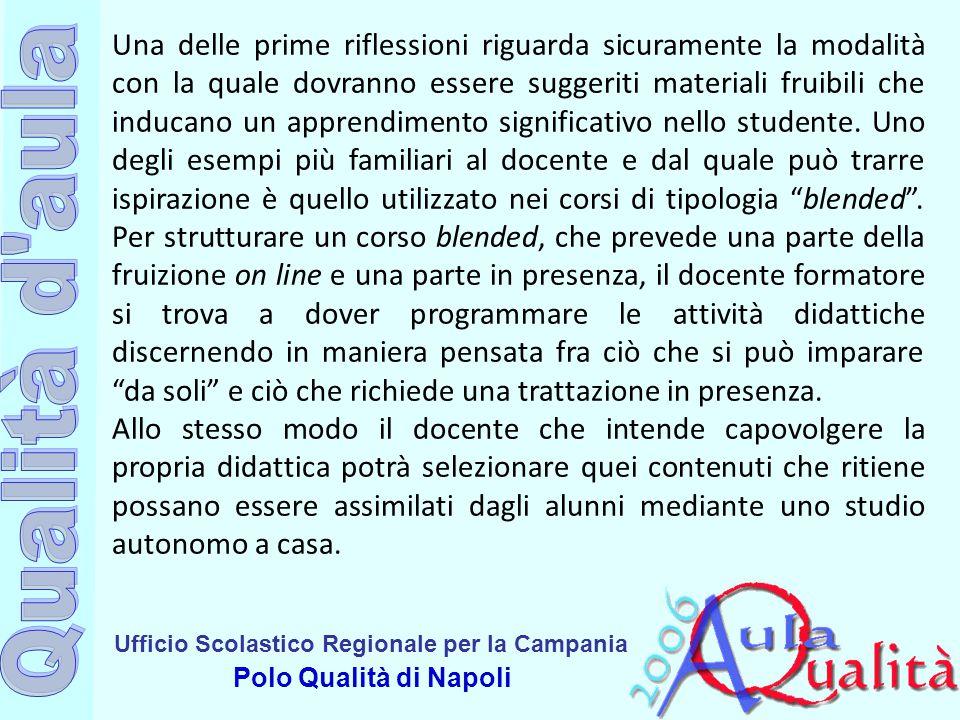 Ufficio Scolastico Regionale per la Campania Polo Qualità di Napoli Una delle prime riflessioni riguarda sicuramente la modalità con la quale dovranno