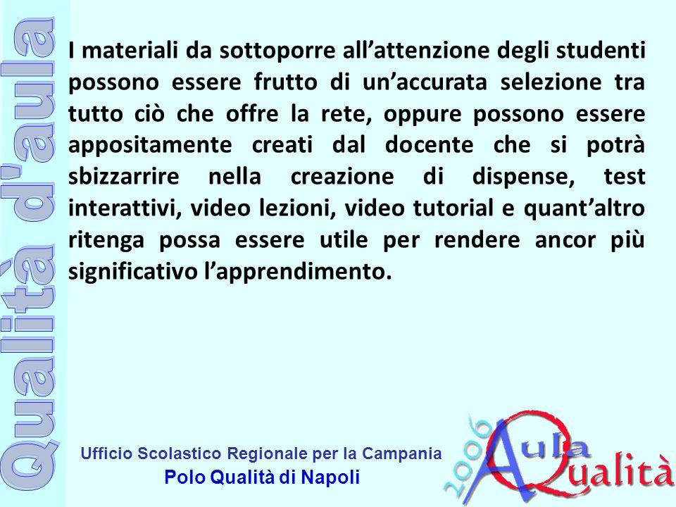 Ufficio Scolastico Regionale per la Campania Polo Qualità di Napoli I materiali da sottoporre all'attenzione degli studenti possono essere frutto di u