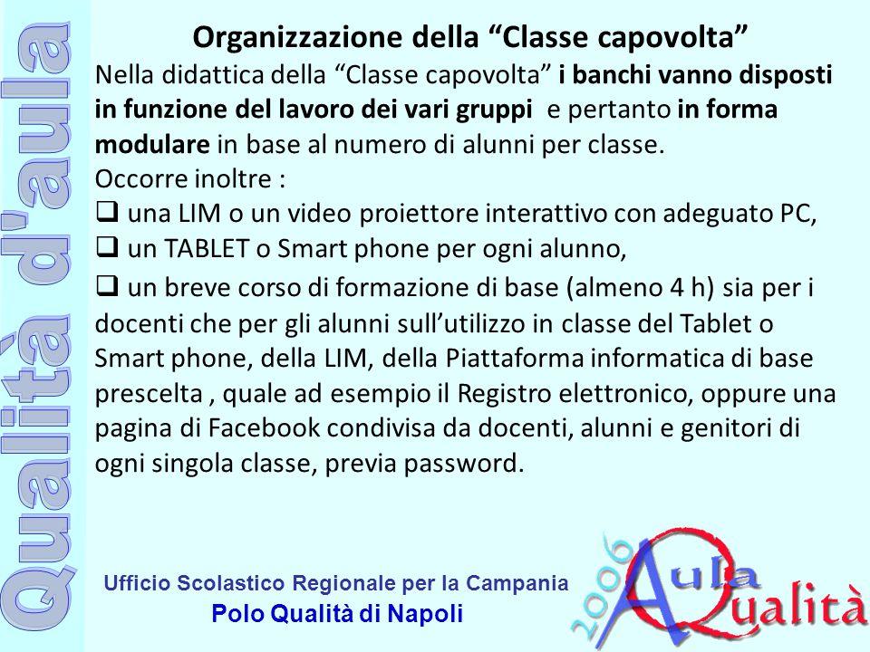 """Ufficio Scolastico Regionale per la Campania Polo Qualità di Napoli Organizzazione della """"Classe capovolta"""" Nella didattica della """"Classe capovolta"""" i"""