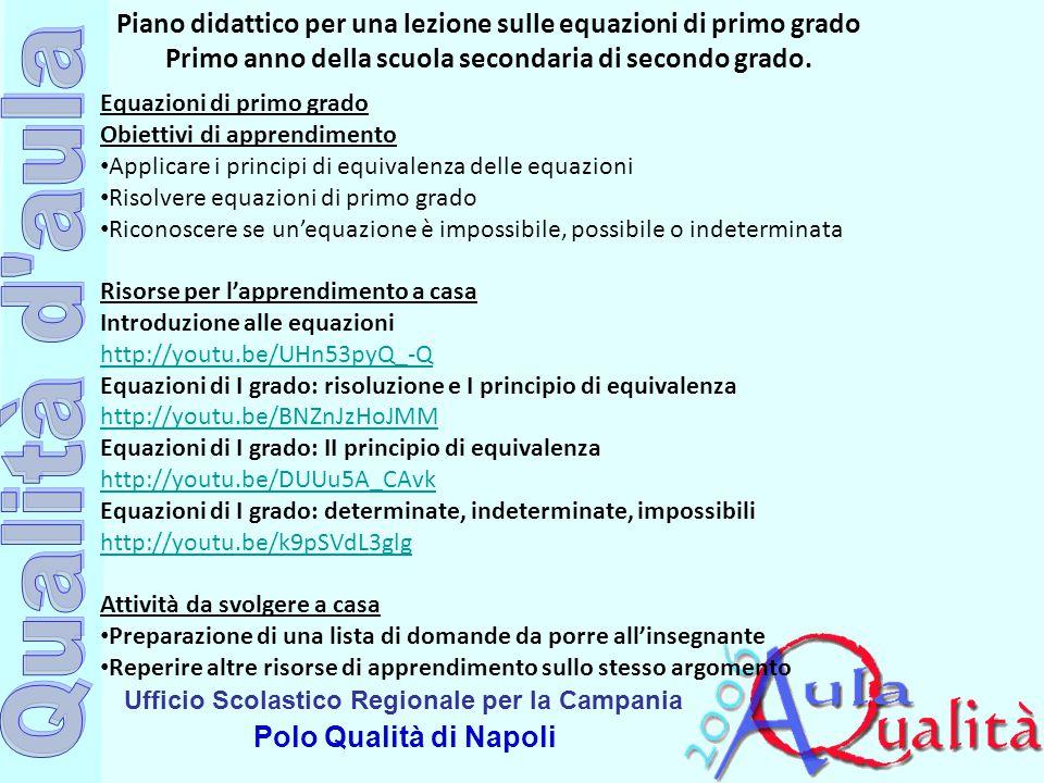 Ufficio Scolastico Regionale per la Campania Polo Qualità di Napoli Piano didattico per una lezione sulle equazioni di primo grado Primo anno della sc