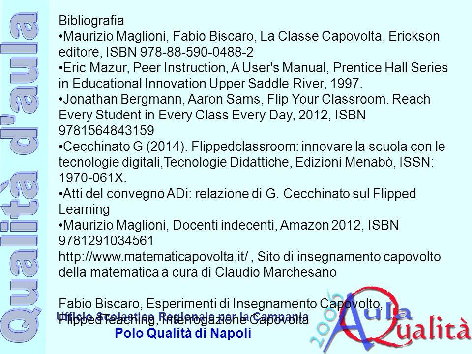 Ufficio Scolastico Regionale per la Campania Polo Qualità di Napoli Bibliografia Maurizio Maglioni, Fabio Biscaro, La Classe Capovolta, Erickson edito