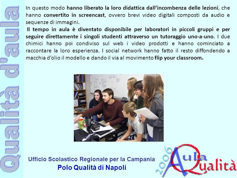 Ufficio Scolastico Regionale per la Campania Polo Qualità di Napoli In questo modo hanno liberato la loro didattica dall'incombenza delle lezioni, che