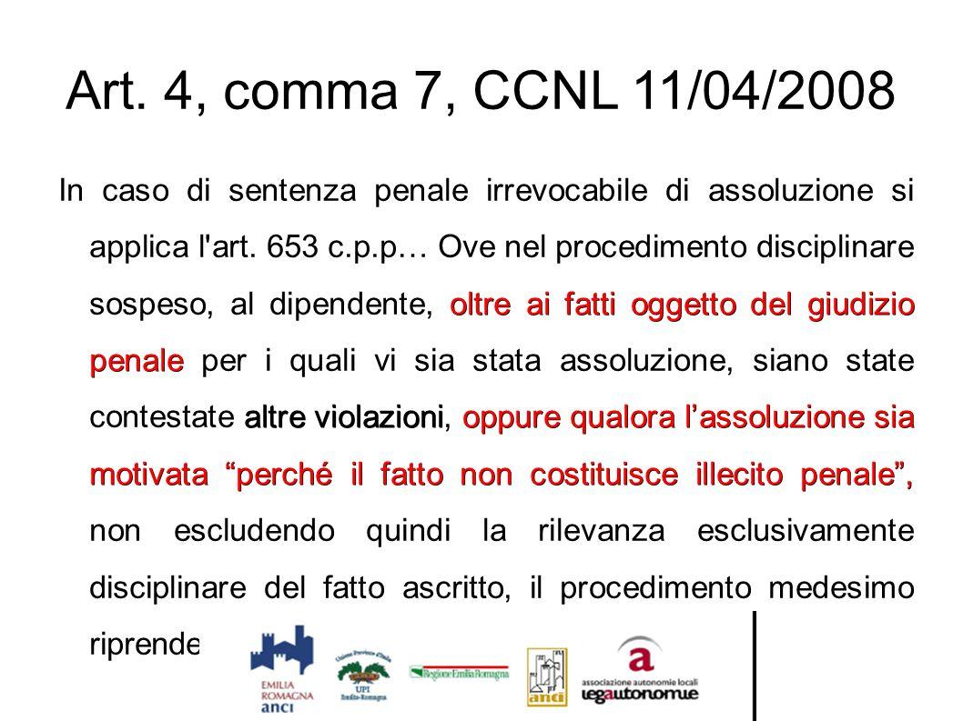 """Art. 4, comma 7, CCNL 11/04/2008 oltre ai fatti oggetto del giudizio penale altre violazionioppure qualora l'assoluzione sia motivata """"perché il fatto"""
