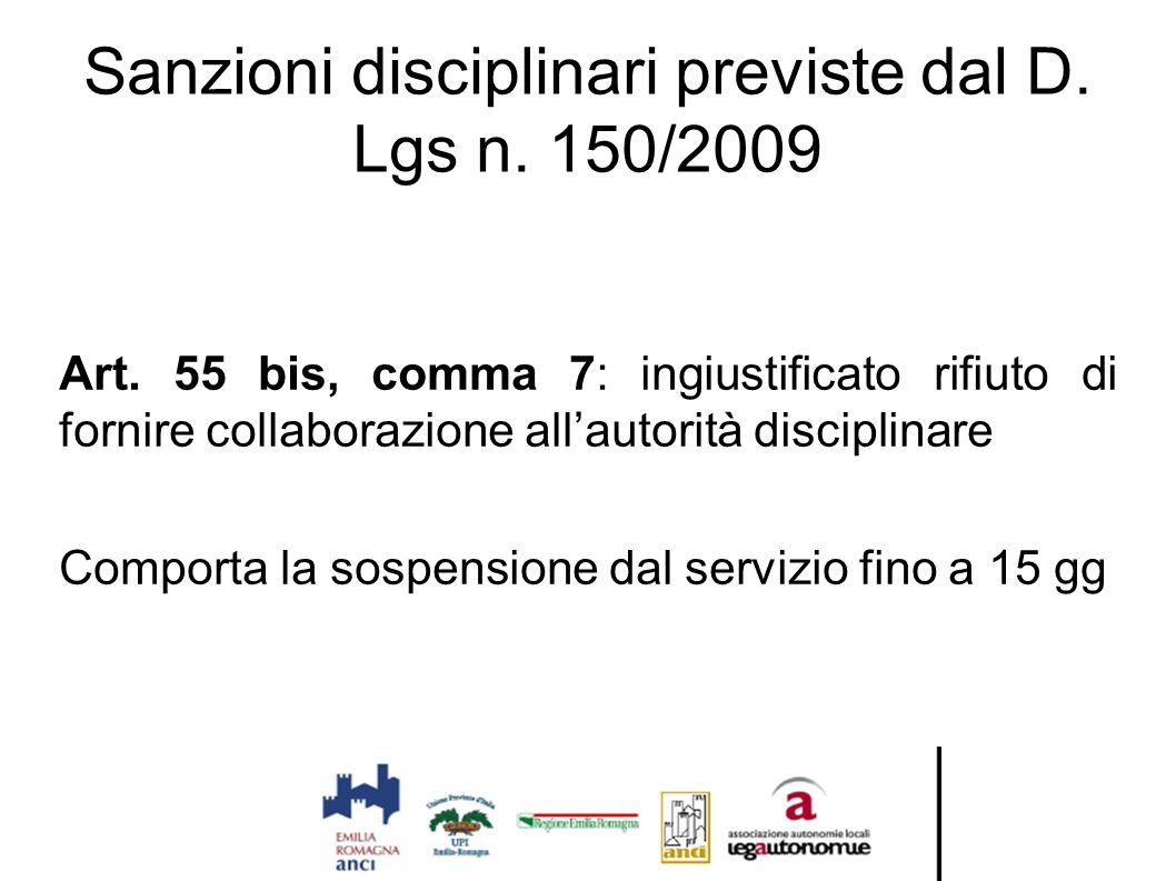 Sanzioni disciplinari previste dal D. Lgs n. 150/2009 Art. 55 bis, comma 7: ingiustificato rifiuto di fornire collaborazione all'autorità disciplinare