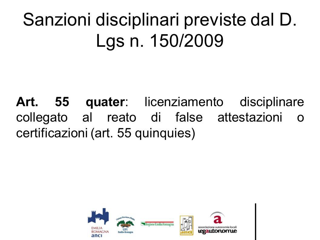 Sanzioni disciplinari previste dal D. Lgs n. 150/2009 Art. 55 quater: licenziamento disciplinare collegato al reato di false attestazioni o certificaz