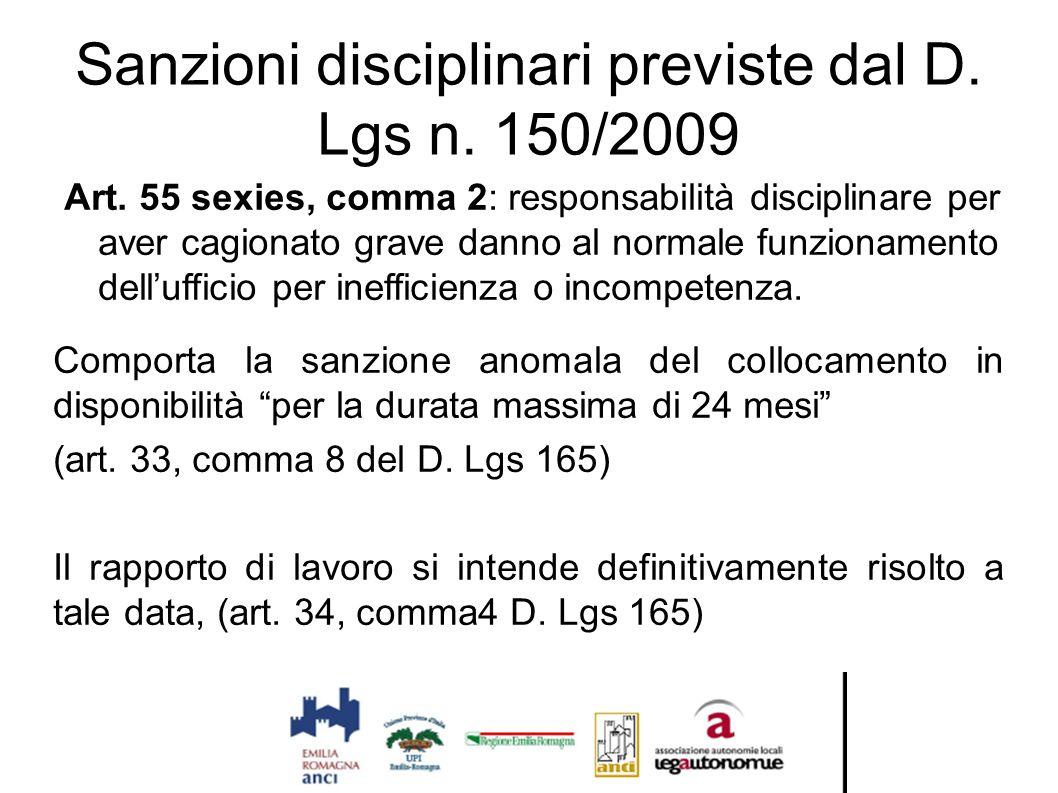 Sanzioni disciplinari previste dal D. Lgs n. 150/2009 Art. 55 sexies, comma 2: responsabilità disciplinare per aver cagionato grave danno al normale f