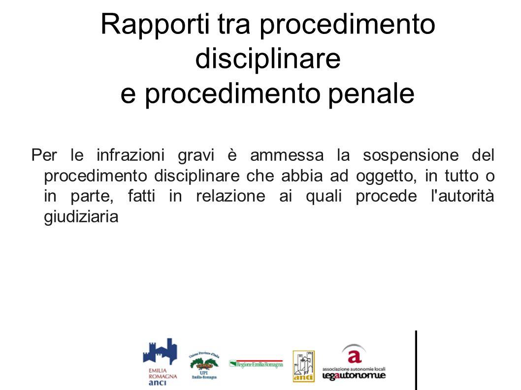 Rapporti tra procedimento disciplinare e procedimento penale Per le infrazioni gravi è ammessa la sospensione del procedimento disciplinare che abbia