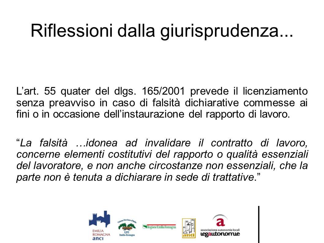 Riflessioni dalla giurisprudenza... L'art. 55 quater del dlgs. 165/2001 prevede il licenziamento senza preavviso in caso di falsità dichiarative comme