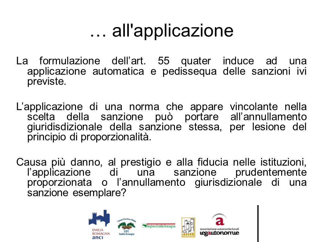 … all'applicazione La formulazione dell'art. 55 quater induce ad una applicazione automatica e pedissequa delle sanzioni ivi previste. L'applicazione