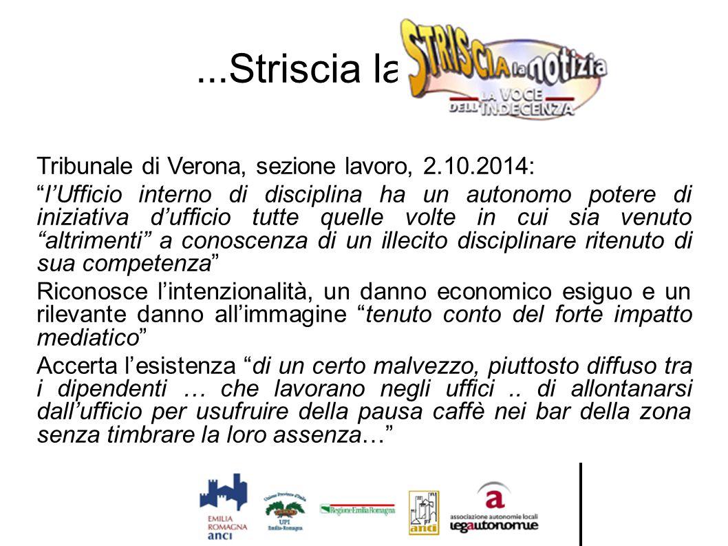 """...Striscia la notizia Tribunale di Verona, sezione lavoro, 2.10.2014: """"l'Ufficio interno di disciplina ha un autonomo potere di iniziativa d'ufficio"""