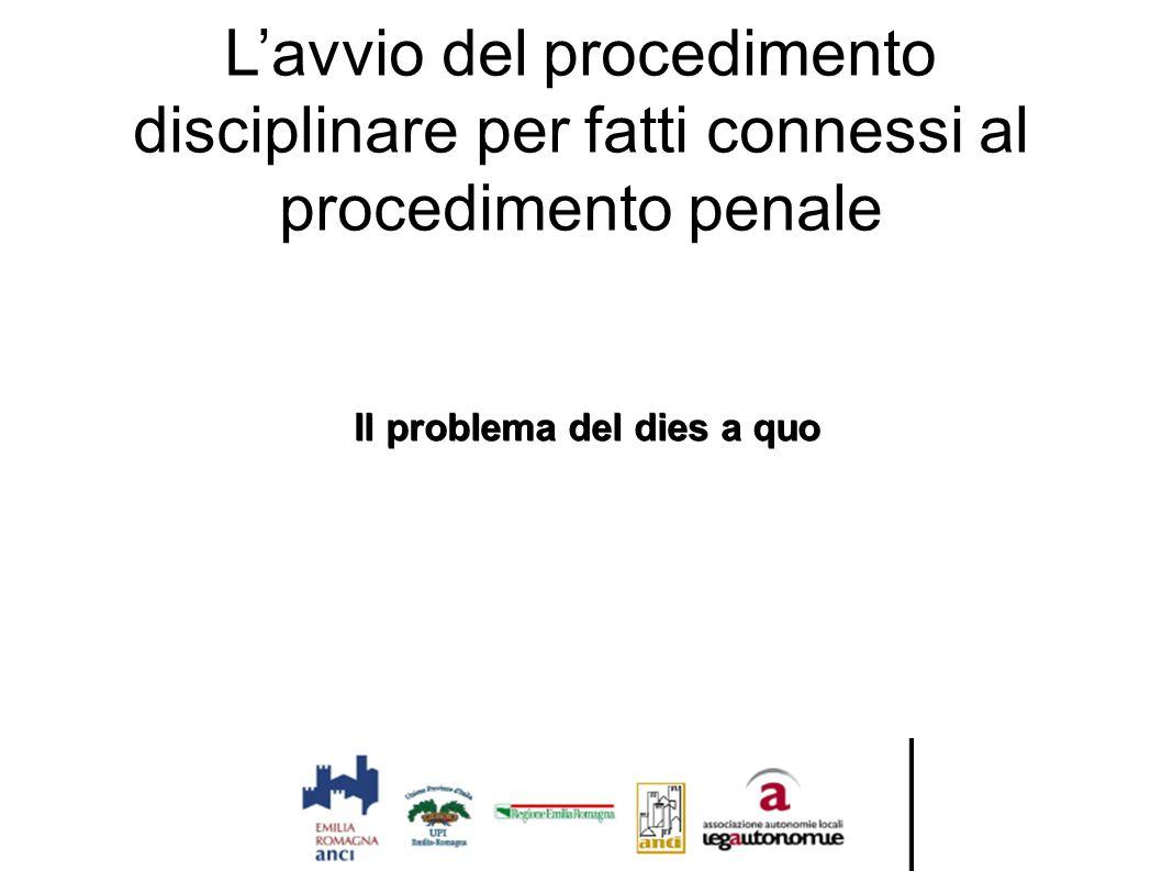 L'avvio del procedimento disciplinare per fatti connessi al procedimento penale Il problema del dies a quo