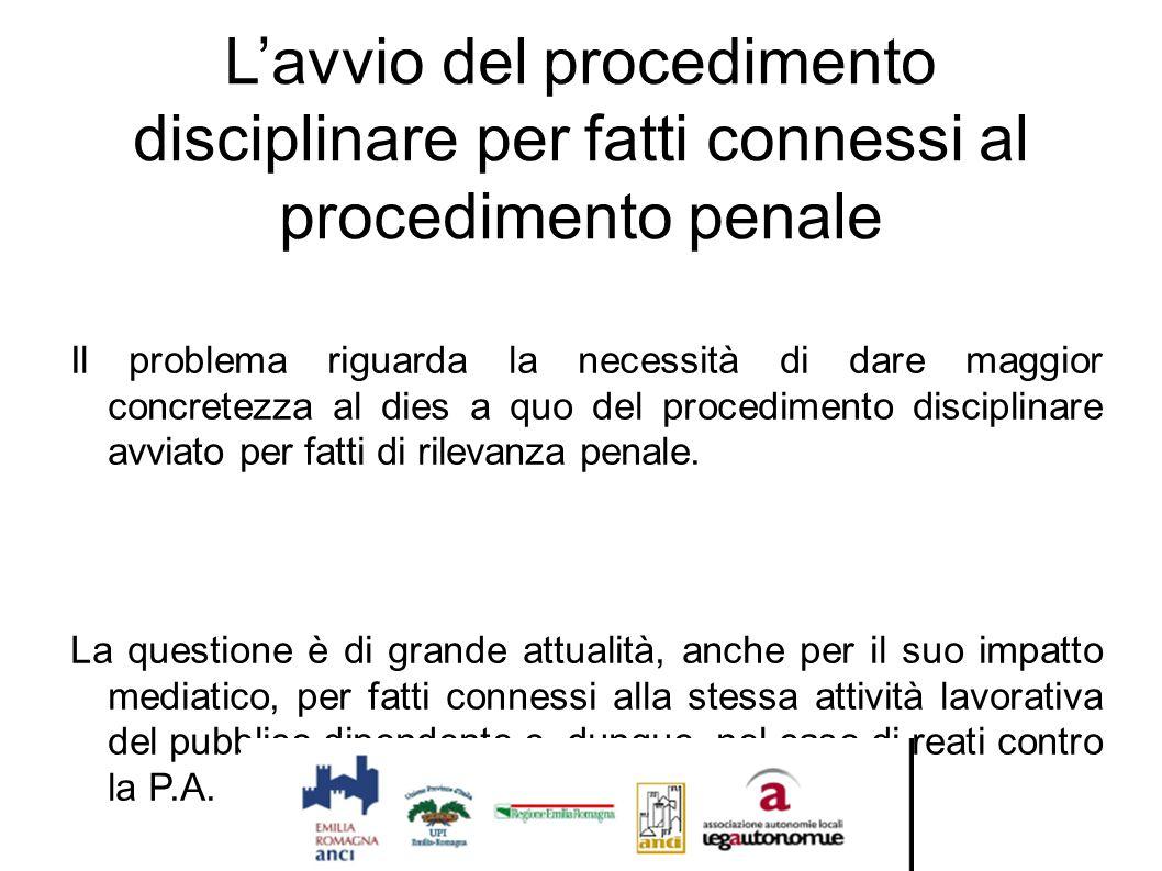L'avvio del procedimento disciplinare per fatti connessi al procedimento penale Il problema riguarda la necessità di dare maggior concretezza al dies
