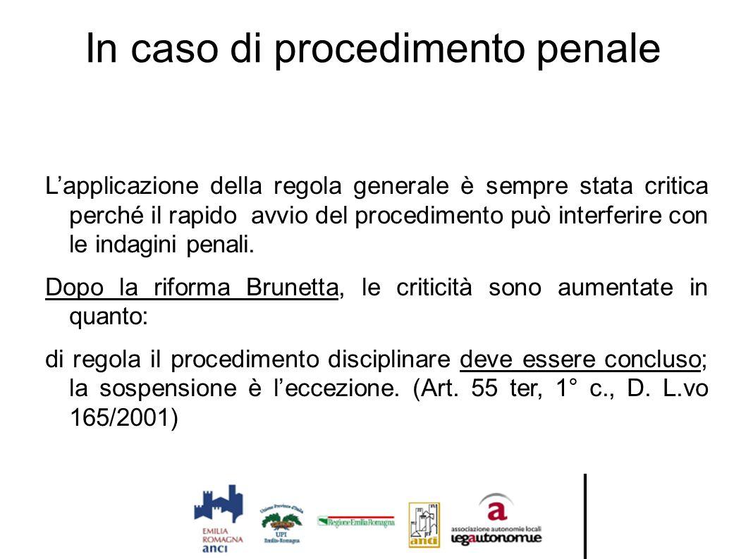In caso di procedimento penale L'applicazione della regola generale è sempre stata critica perché il rapido avvio del procedimento può interferire con