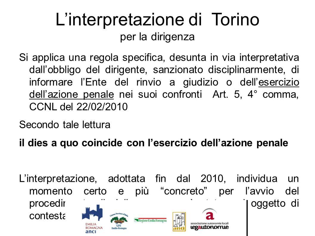 L'interpretazione di Torino per la dirigenza Si applica una regola specifica, desunta in via interpretativa dall'obbligo del dirigente, sanzionato dis