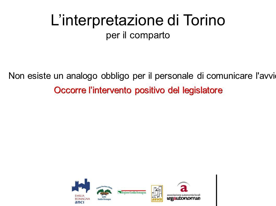 L'interpretazione di Torino per il comparto Non esiste un analogo obbligo per il personale di comunicare l'avvio dell'azione penale nei loro confronti