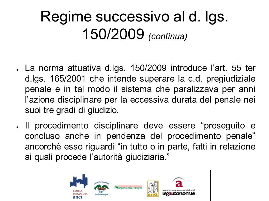 Regime successivo al d. lgs. 150/2009 (continua) ● La norma attuativa d.lgs. 150/2009 introduce l'art. 55 ter d.lgs. 165/2001 che intende superare la