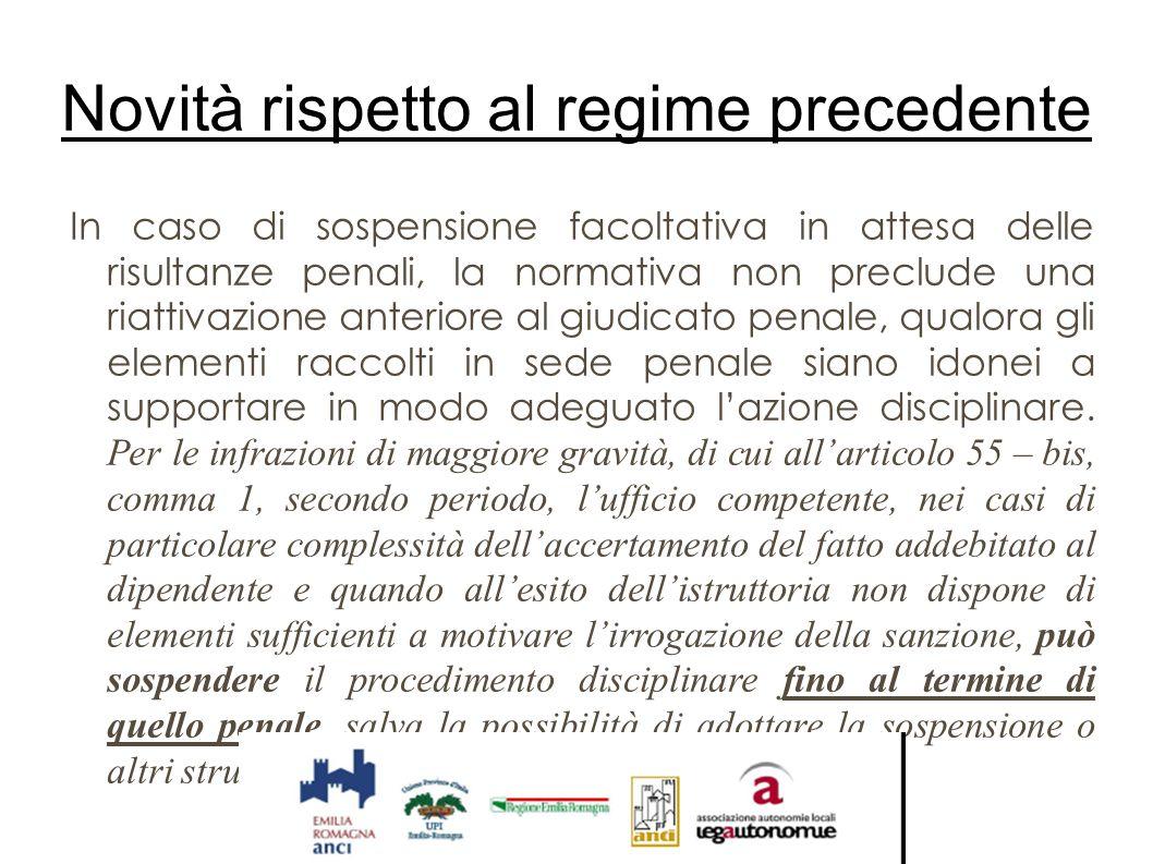 Novità rispetto al regime precedente In caso di sospensione facoltativa in attesa delle risultanze penali, la normativa non preclude una riattivazione