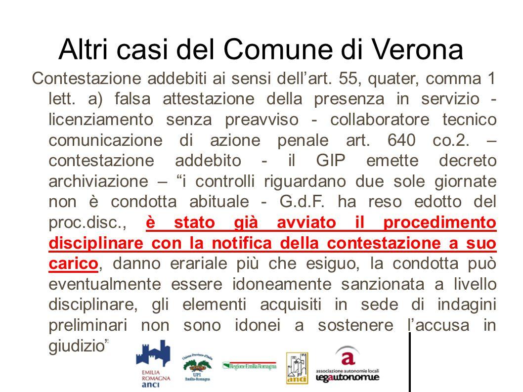 Altri casi del Comune di Verona Contestazione addebiti ai sensi dell'art. 55, quater, comma 1 lett. a) falsa attestazione della presenza in servizio -