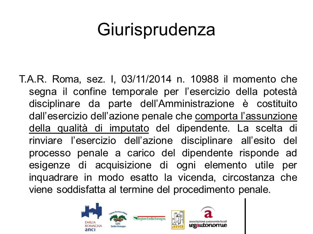 Giurisprudenza T.A.R. Roma, sez. I, 03/11/2014 n. 10988 il momento che segna il confine temporale per l'esercizio della potestà disciplinare da parte