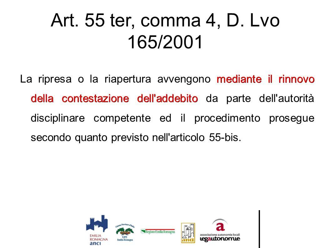 Art. 55 ter, comma 4, D. Lvo 165/2001 mediante il rinnovo della contestazione dell'addebito La ripresa o la riapertura avvengono mediante il rinnovo d