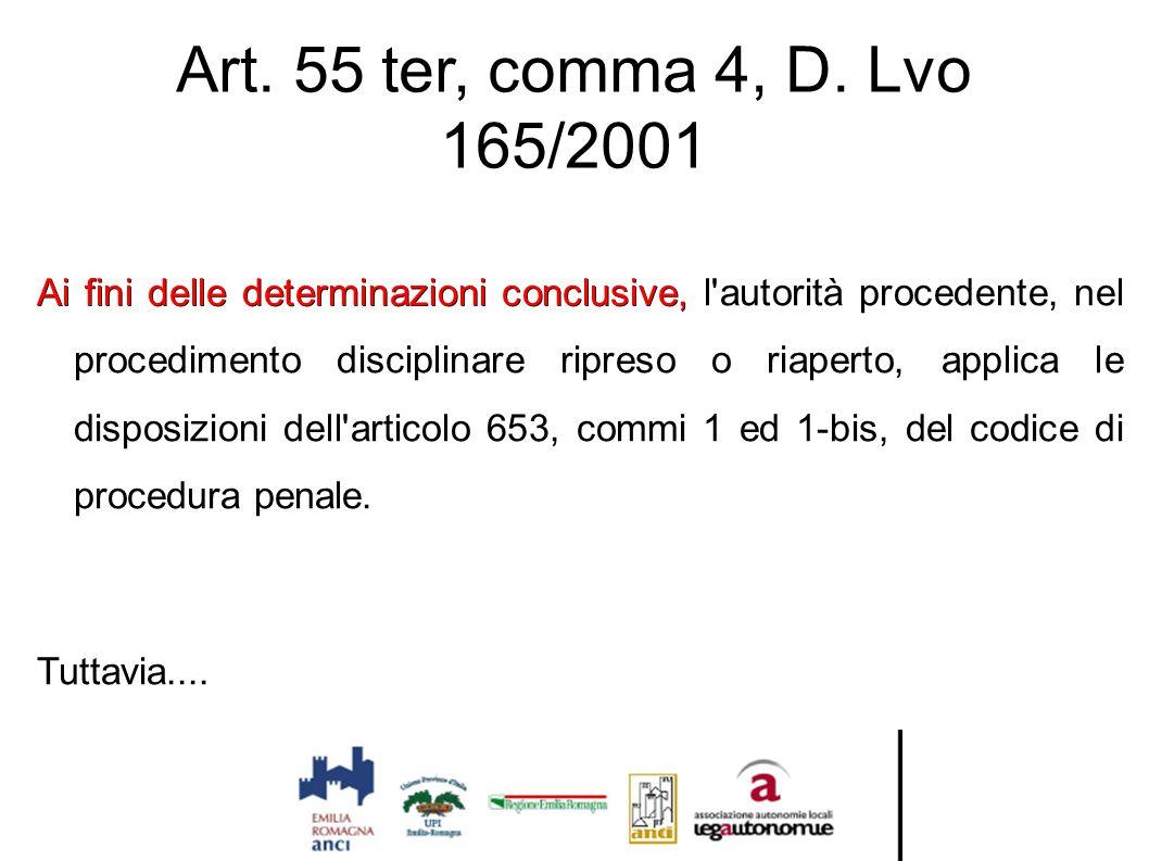 Art. 55 ter, comma 4, D. Lvo 165/2001 Ai fini delle determinazioni conclusive, Ai fini delle determinazioni conclusive, l'autorità procedente, nel pro