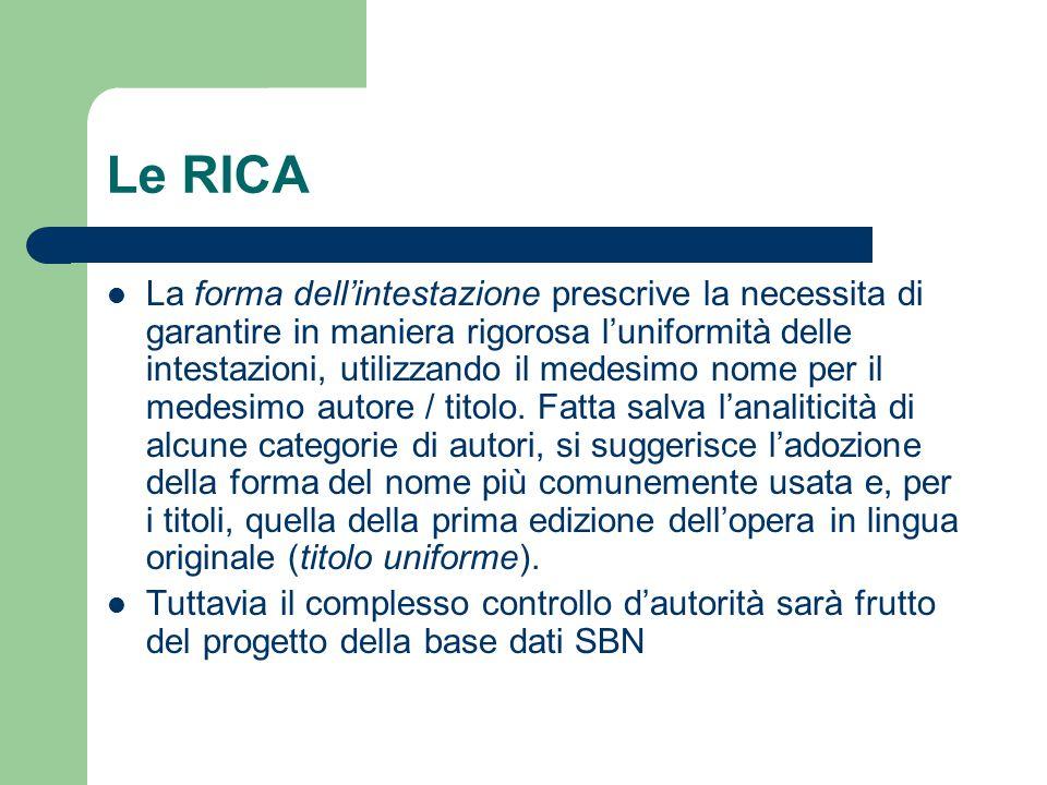 Le RICA La forma dell'intestazione prescrive la necessita di garantire in maniera rigorosa l'uniformità delle intestazioni, utilizzando il medesimo no