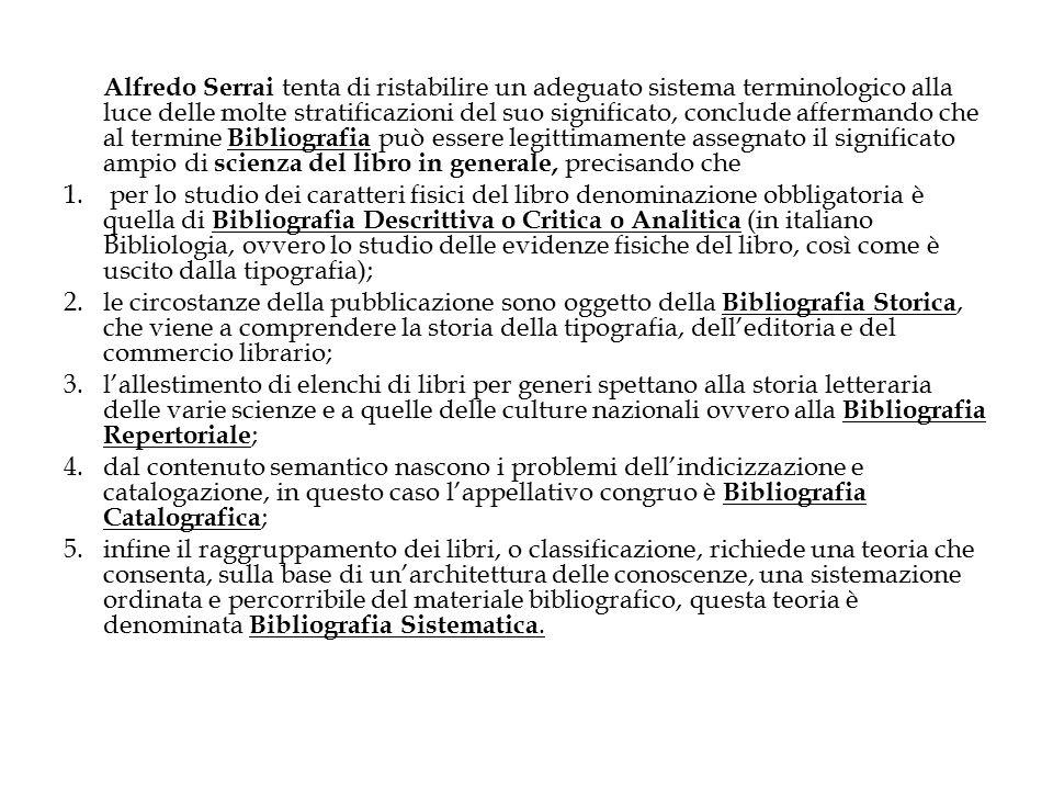 Alfredo Serrai tenta di ristabilire un adeguato sistema terminologico alla luce delle molte stratificazioni del suo significato, conclude affermando c