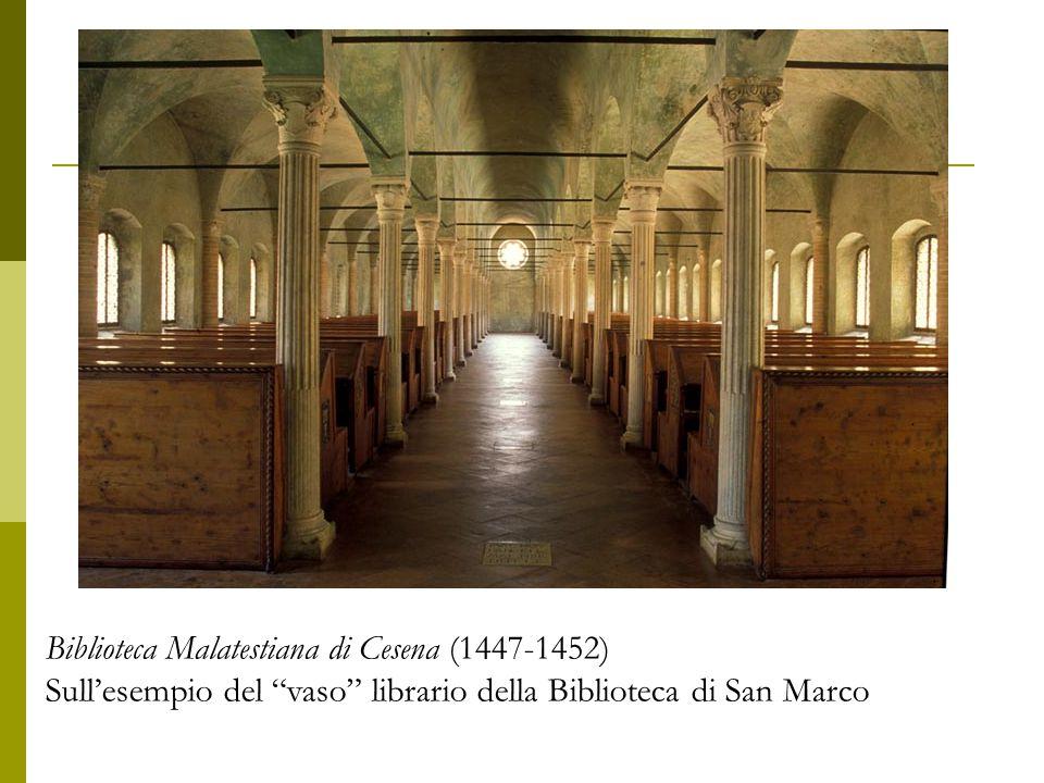 """Biblioteca Malatestiana di Cesena (1447-1452) Sull'esempio del """"vaso"""" librario della Biblioteca di San Marco"""