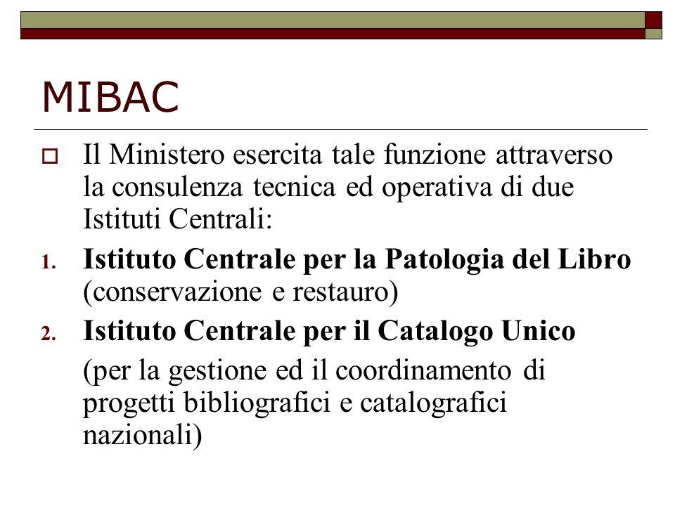 MIBAC  Il Ministero esercita tale funzione attraverso la consulenza tecnica ed operativa di due Istituti Centrali: 1. Istituto Centrale per la Patolo