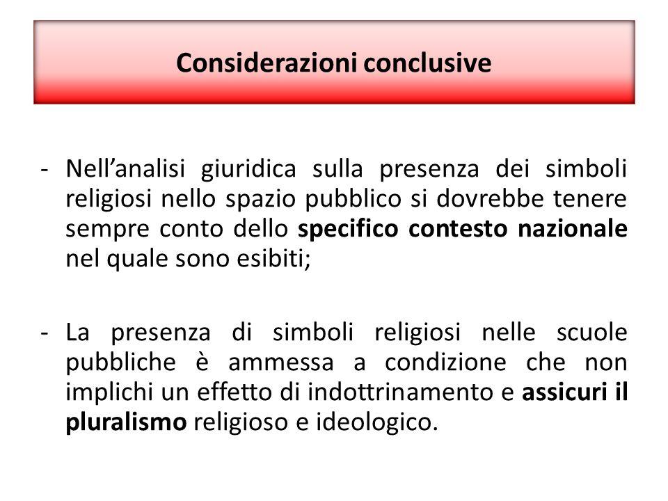 Considerazioni conclusive -Nell'analisi giuridica sulla presenza dei simboli religiosi nello spazio pubblico si dovrebbe tenere sempre conto dello spe