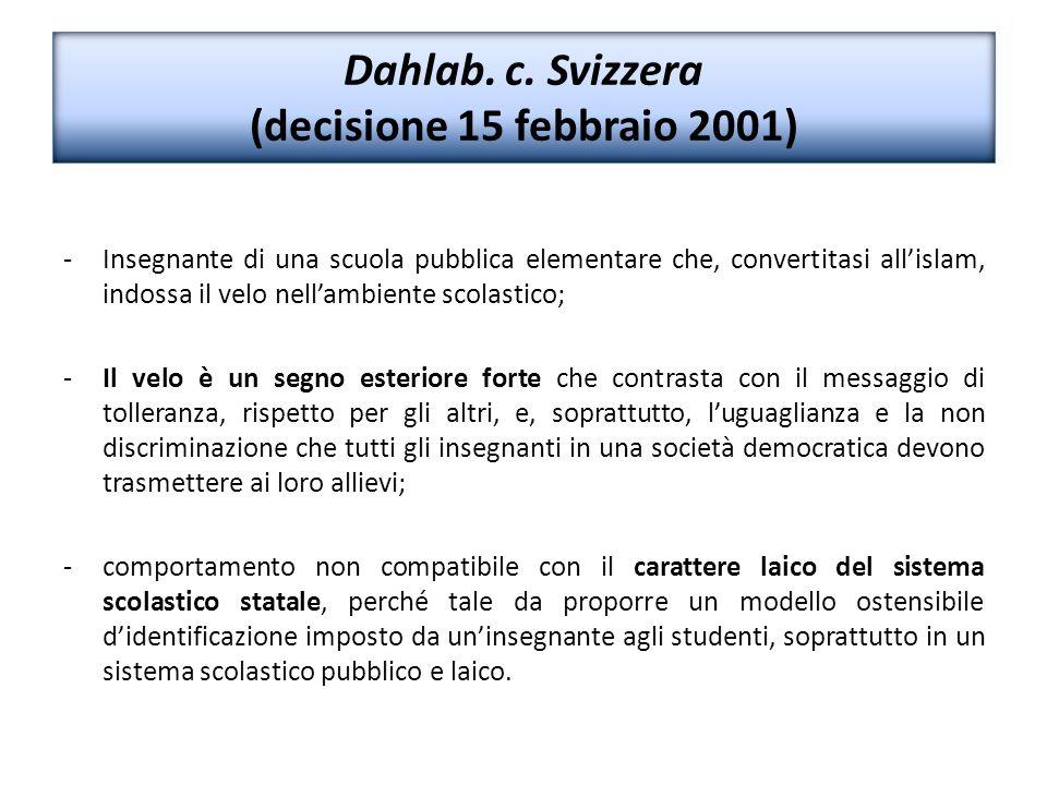 Dahlab. c. Svizzera (decisione 15 febbraio 2001) -Insegnante di una scuola pubblica elementare che, convertitasi all'islam, indossa il velo nell'ambie
