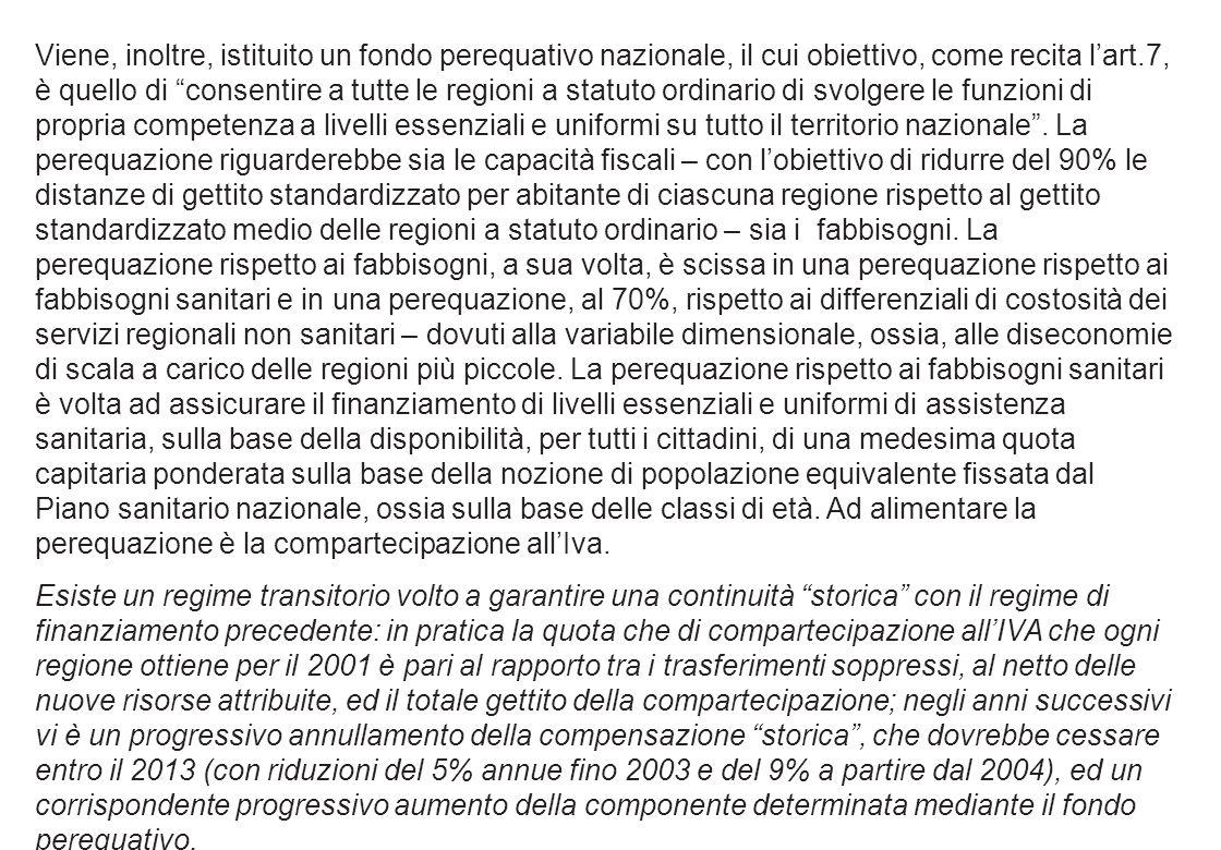 Tratto da: INPDAP RAPPORTO ANNUALE SULLO STATO SOCIALE 2002 Il decreto legislativo 56 abolisce tutti i trasferimenti erariali dallo Stato alle Regioni