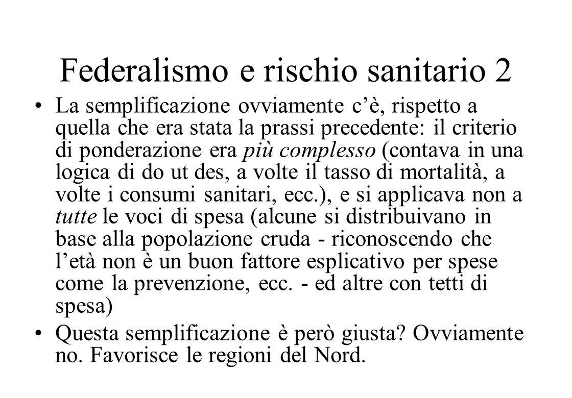 Federalismo e rischio sanitario La stima del rischio sanitario contenuta nel recente decreto sul federalismo, è addirittura un passo indietro rispetto