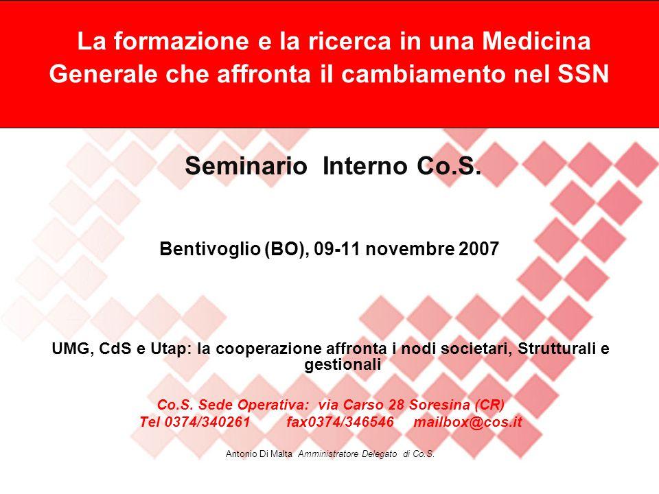 Co.S La formazione e la ricerca in una Medicina Generale che affronta iI cambiamento nel SSN Seminario Interno Co.S.