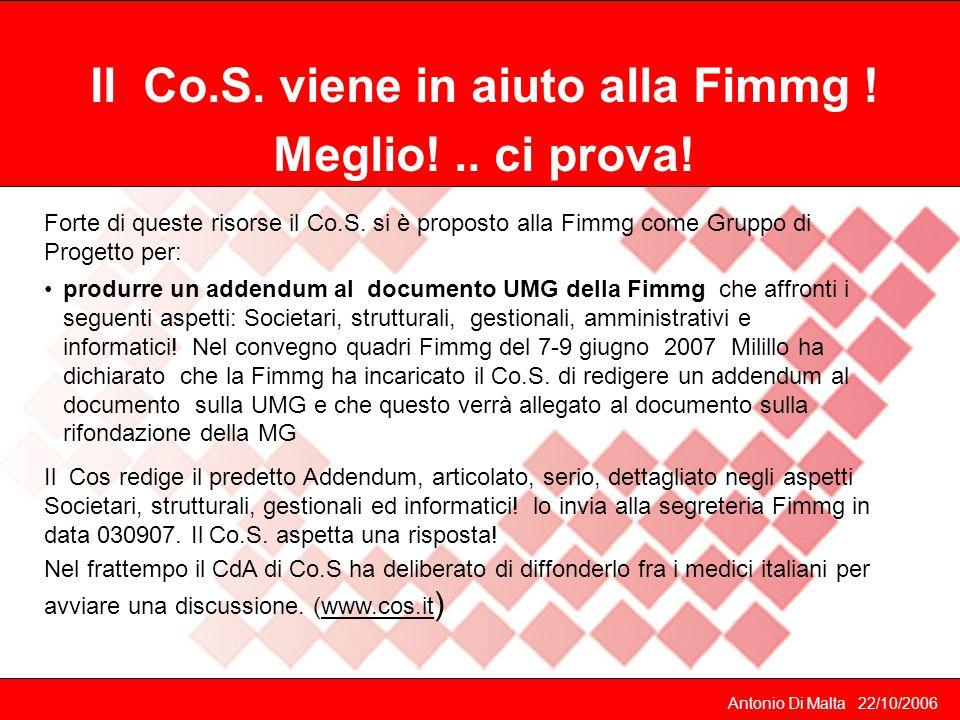 Antonio Di Malta 22/10/2006 Il Co.S.viene in aiuto alla Fimmg .