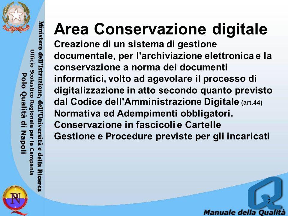 2 Area Conservazione digitale Creazione di un sistema di gestione documentale, per l'archiviazione elettronica e la conservazione a norma dei document