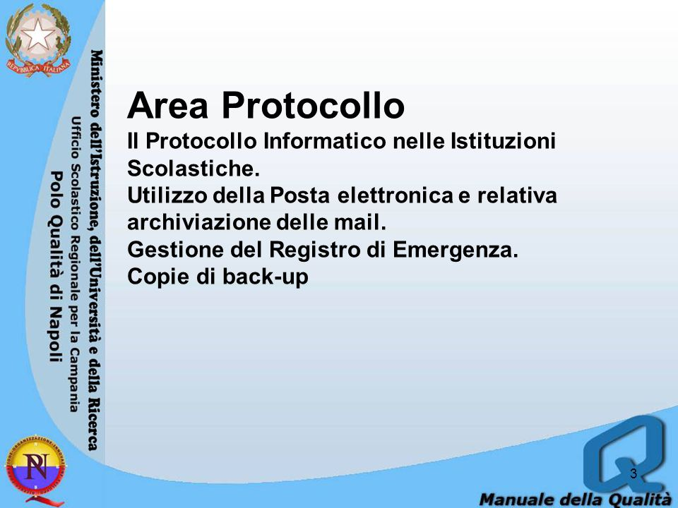 3 Area Protocollo Il Protocollo Informatico nelle Istituzioni Scolastiche. Utilizzo della Posta elettronica e relativa archiviazione delle mail. Gesti