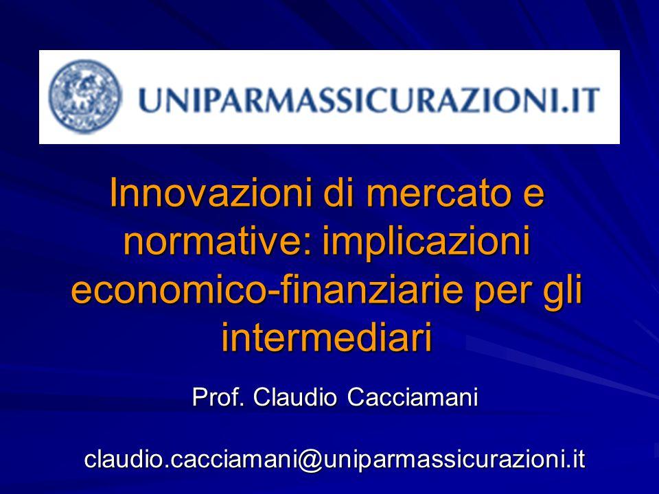 Innovazioni di mercato e normative: implicazioni economico-finanziarie per gli intermediari Prof.