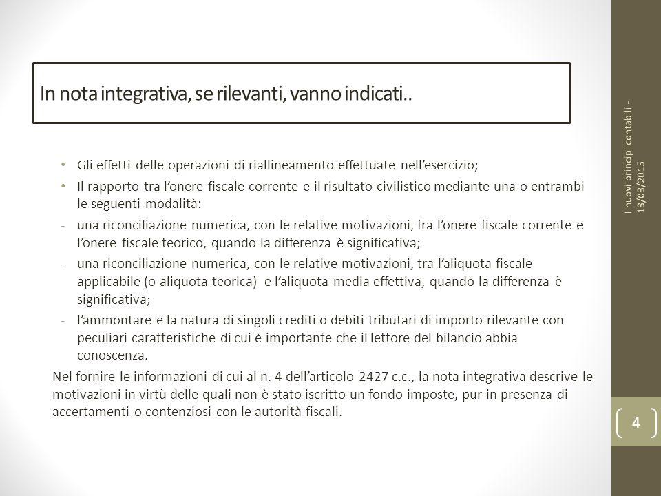 In nota integrativa, se rilevanti, vanno indicati..