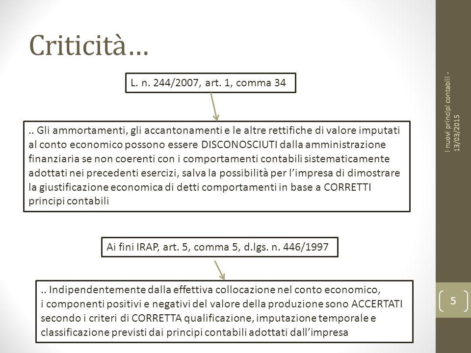 Criticità… I nuovi principi contabili - 13/03/2015 5 L.