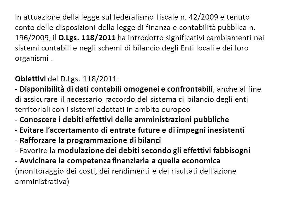 In attuazione della legge sul federalismo fiscale n. 42/2009 e tenuto conto delle disposizioni della legge di finanza e contabilità pubblica n. 196/20