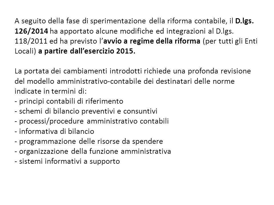 A seguito della fase di sperimentazione della riforma contabile, il D.lgs. 126/2014 ha apportato alcune modifiche ed integrazioni al D.lgs. 118/2011 e