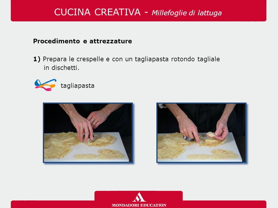 Procedimento e attrezzature 1) Prepara le crespelle e con un tagliapasta rotondo tagliale in dischetti. tagliapasta CUCINA CREATIVA - Millefoglie di l
