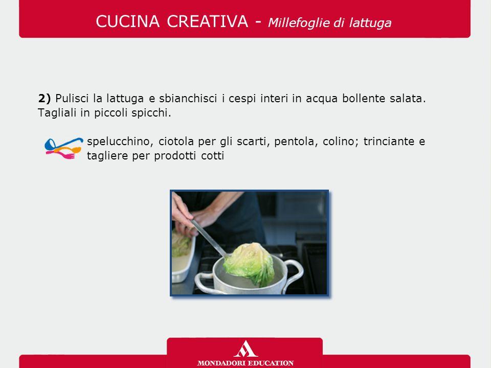 2) Pulisci la lattuga e sbianchisci i cespi interi in acqua bollente salata. Tagliali in piccoli spicchi. spelucchino, ciotola per gli scarti, pentola