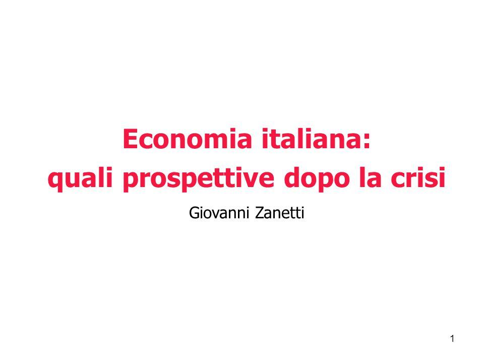 1 Economia italiana: quali prospettive dopo la crisi Giovanni Zanetti