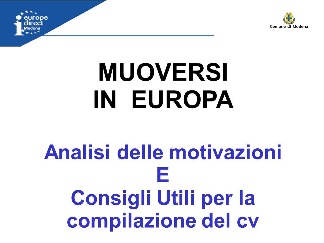 MUOVERSI IN EUROPA Analisi delle motivazioni E Consigli Utili per la compilazione del cv